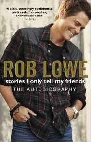 Rob Lowe Stories I Only Tell My Friends book